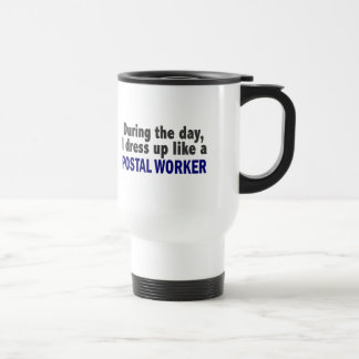 During The Day I Dress Up Like A Postal Worker Travel Mug