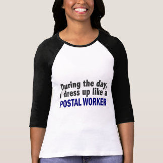 During The Day I Dress Up Like A Postal Worker T-shirt