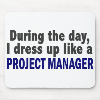 During The Day I Dress Up Like A Project Manager Mouse Mat