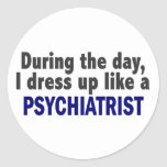During The Day I Dress Up Like A Psychiatrist Sticker