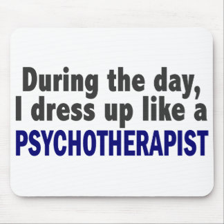 During The Day I Dress Up Like A Psychotherapist Mouse Mat