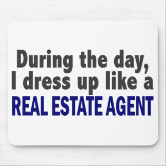 During The Day I Dress Up Like A Real Estate Agent Mouse Mat