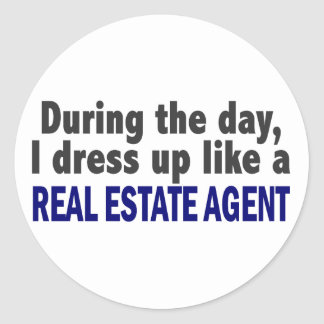 During The Day I Dress Up Like A Real Estate Agent Sticker