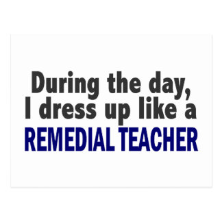 During The Day I Dress Up Like A Remedial Teacher Postcard