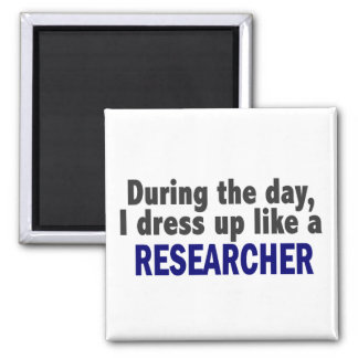 During The Day I Dress Up Like A Researcher Square Magnet
