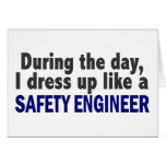 During The Day I Dress Up Like A Safety Engineer Greeting Cards