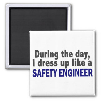 During The Day I Dress Up Like A Safety Engineer Magnet