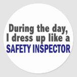 During The Day I Dress Up Like A Safety Inspector Round Sticker