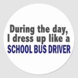 During The Day I Dress Up Like A School Bus Driver Round Stickers