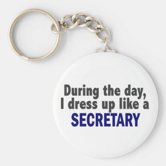 During The Day I Dress Up Like A Secretary Key Ring