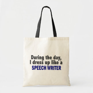 During The Day I Dress Up Like A Speech Writer Bags
