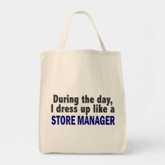 During The Day I Dress Up Like A Store Manager Tote Bag