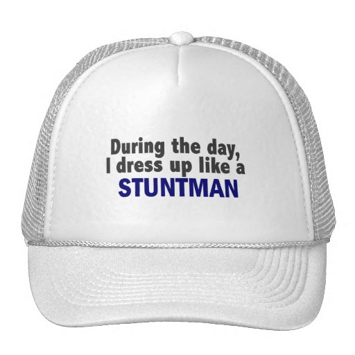 During The Day I Dress Up Like A Stuntman Mesh Hat