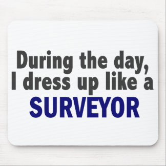 During The Day I Dress Up Like A Surveyor Mouse Mat