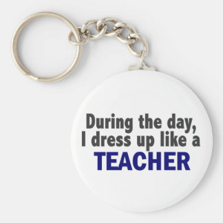 During The Day I Dress Up Like A Teacher Basic Round Button Key Ring