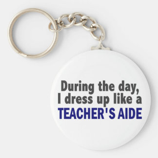 During The Day I Dress Up Like A Teacher's Aide Basic Round Button Key Ring