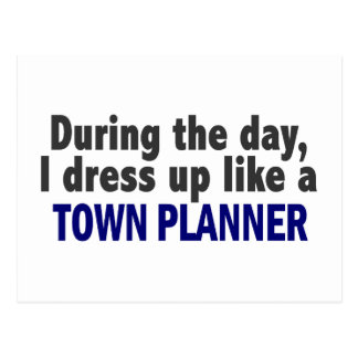During The Day I Dress Up Like A Town Planner Postcard