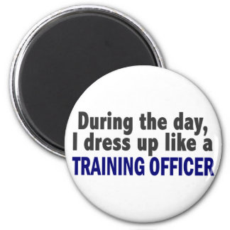 During The Day I Dress Up Like A Training Officer 6 Cm Round Magnet