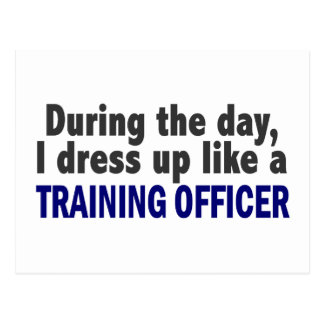 During The Day I Dress Up Like A Training Officer Postcard