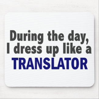 During The Day I Dress Up Like A Translator Mouse Mat
