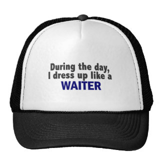 During The Day I Dress Up Like A Waiter Mesh Hats