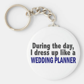 During The Day I Dress Up Like A Wedding Planner Basic Round Button Key Ring