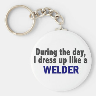 During The Day I Dress Up Like A Welder Basic Round Button Key Ring