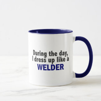 During The Day I Dress Up Like A Welder Mug