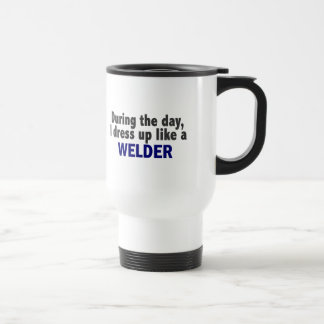 During The Day I Dress Up Like A Welder Travel Mug