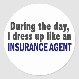 During The Day I Dress Up Like An Insurance Agent Classic Round Sticker