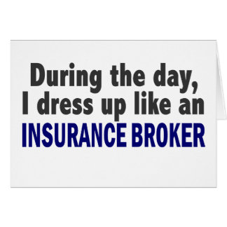 During The Day I Dress Up Like An Insurance Broker Greeting Cards
