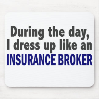 During The Day I Dress Up Like An Insurance Broker Mouse Pad