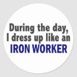During The Day I Dress Up Like An Iron Worker Round Sticker