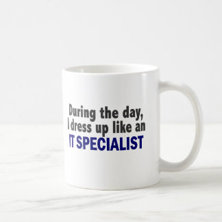 During The Day I Dress Up Like An IT Specialist Basic White Mug
