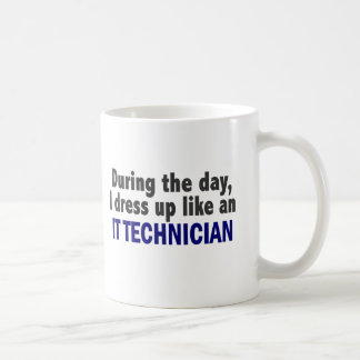 During The Day I Dress Up Like An IT Technician Basic White Mug