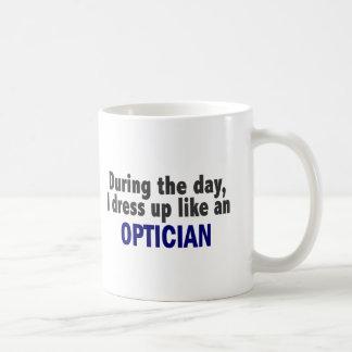 During The Day I Dress Up Like An Optician Basic White Mug
