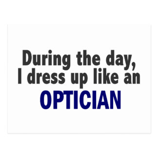 During The Day I Dress Up Like An Optician Postcard