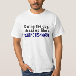 During The Day I Dress Up Like Lighting Technician