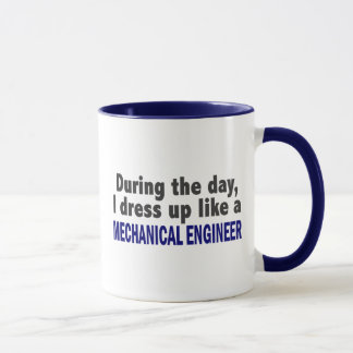 During The Day I Dress Up Like Mechanical Engineer Mug