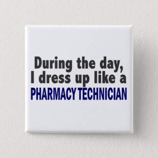 During The Day I Dress Up Like Pharmacy Technician 15 Cm Square Badge