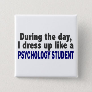 During The Day I Dress Up Like Psychology Student 15 Cm Square Badge