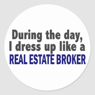 During The Day I Dress Up Like Real Estate Broker Round Stickers