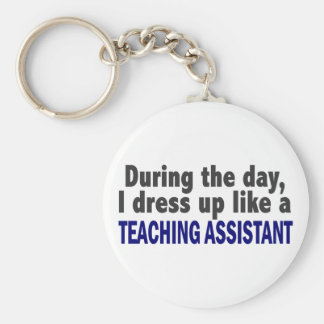 During The Day I Dress Up Like Teaching Assistant Basic Round Button Key Ring