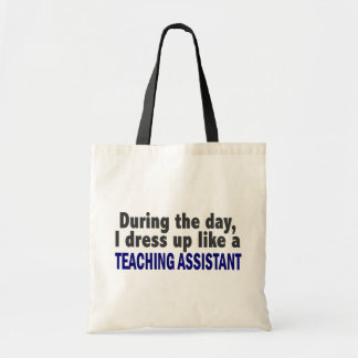 During The Day I Dress Up Like Teaching Assistant Budget Tote Bag