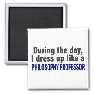 During The Day I Dress Up Philosophy Professor Fridge Magnet