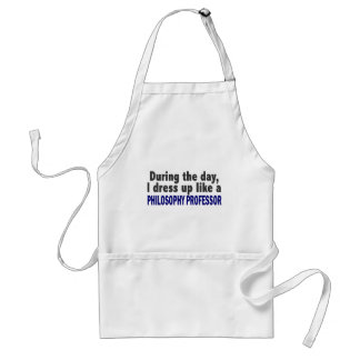 During The Day I Dress Up Philosophy Professor Standard Apron