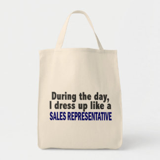 During The Day I Dress Up Sales Representative Tote Bags
