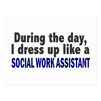 During The Day I Dress Up Social Work Assistant Postcard