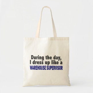 During The Day I Dress Up Warehouse Supervisor Tote Bag