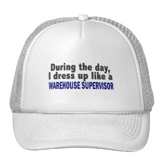 During The Day I Dress Up Warehouse Supervisor Trucker Hat